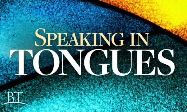 Did Speaking in Tongues Cease?